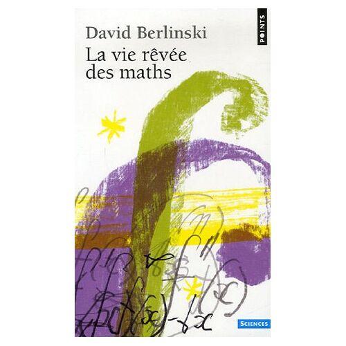 David Berlinski - La vie rêvée des maths - Preis vom 22.01.2021 05:57:24 h