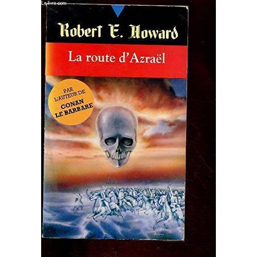 Howard Re - Robert E. Howard, Tome 19 : La route d'Azraël (Fn Howard) - Preis vom 21.10.2020 04:49:09 h