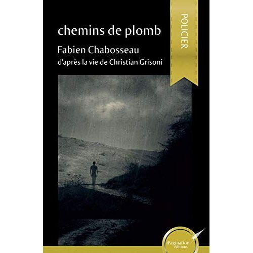 Fabien Chabosseau - chemins de plomb - Preis vom 15.04.2021 04:51:42 h