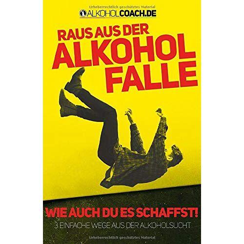 Der Alkoholcoach - Raus aus der Alkohol-Falle: 3 einfache Wege aus der Alkoholsucht - Preis vom 21.10.2020 04:49:09 h