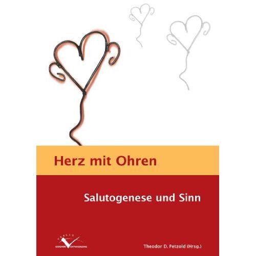 Petzold, Theodor D - Herz mit Ohren: Salutogenese und Sinn - Preis vom 05.03.2021 05:56:49 h