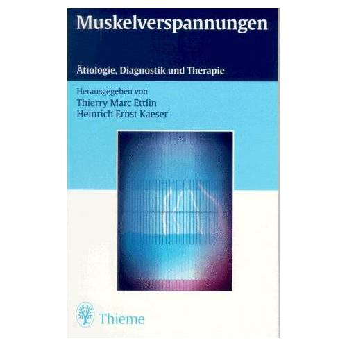 Kaeser, Heinrich E. - Muskelverspannungen. Ätiologie, Diagnostik und Therapie - Preis vom 20.10.2020 04:55:35 h