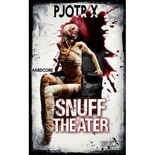 Pjotr X - Snuff Theater: Snuff-Thriller - Preis vom 14.04.2021 04:53:30 h