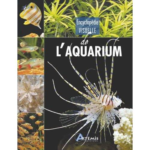 Collectif - ENCYCLOPEDIE VISUELLE DE L AQUARIUM - Preis vom 21.10.2020 04:49:09 h