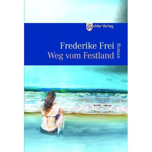 Frederike Frei - Weg vom Festland - Preis vom 09.05.2021 04:52:39 h