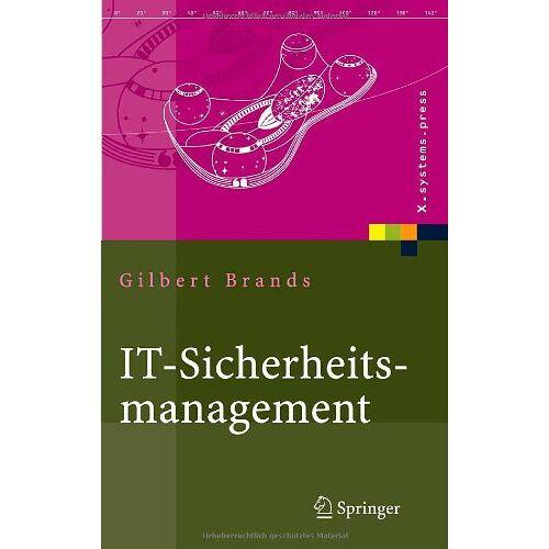 Gilbert Brands - IT-Sicherheitsmanagement: Protokolle, Netzwerksicherheit, Prozessorganisation (X.systems.press) - Preis vom 03.07.2020 04:57:43 h