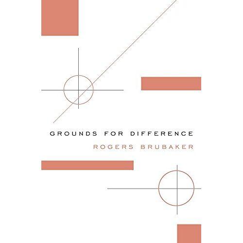 Rogers Brubaker - Brubaker, R: Grounds for Difference - Preis vom 09.05.2021 04:52:39 h