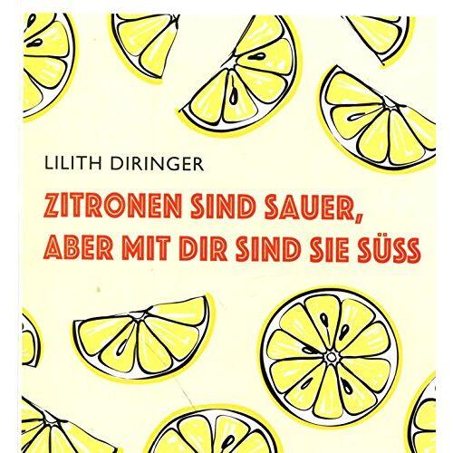 - Zitronen sind sauer, aber mit dir sind sie süß. - Preis vom 22.10.2020 04:52:23 h