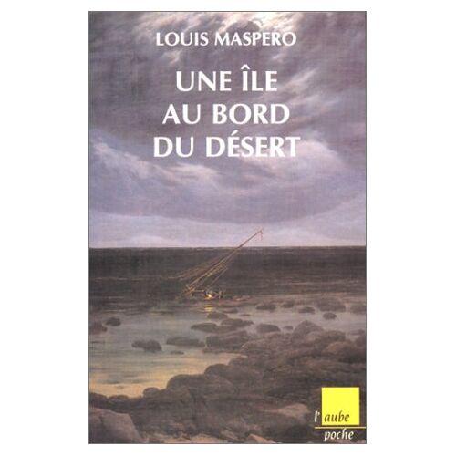 Louis Maspero - Une île au bord du désert (Poche) - Preis vom 07.03.2021 06:00:26 h