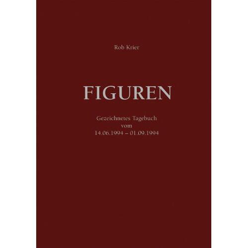 Rob Krier - Figuren: Gezeichnetes Tagebuch 14.6.94 - 1.9.94 - Preis vom 21.10.2020 04:49:09 h