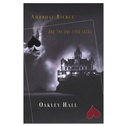 Oakley Hall - Ambrose Bierce and the One-Eyed Jacks: An Ambrose Bierce Mystery (Ambrose Bierce Mystery Novels) - Preis vom 23.01.2021 06:00:26 h