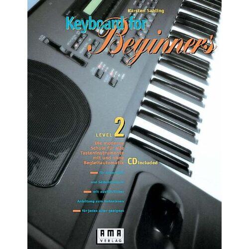 Karsten Sahling - Keyboard for Beginners. Die moderne Schule für alle Tasteninstrumente mit und ohne Begleitmusik: Keyboard for Beginners, m. je 1 CD-Audio, Bd.2 - Preis vom 24.01.2021 06:07:55 h