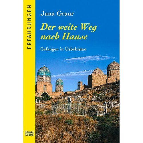 Jana Graur - Der weite Weg nach Hause. Gefangen in Usbekistan. - Preis vom 16.05.2021 04:43:40 h