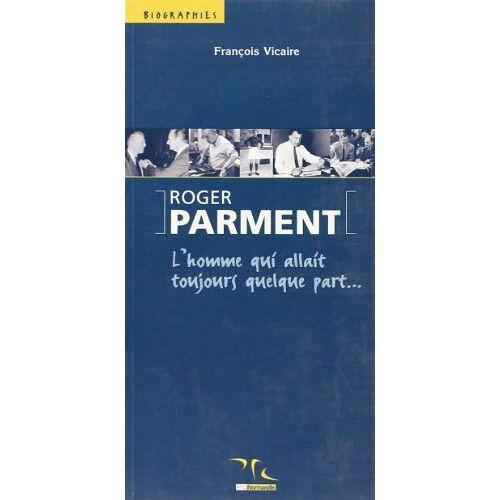 François Vicaire - Roger Parment - Preis vom 25.02.2021 06:08:03 h