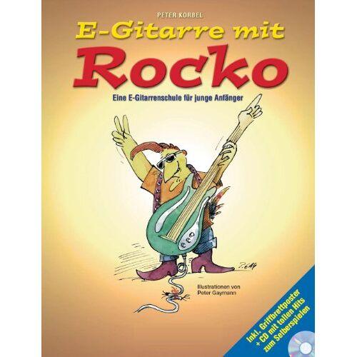 Peter Korbel - E-Gitarre mit Rocko: Eine E-Gitarrenschule für junge Anfänger - Preis vom 12.10.2019 05:03:21 h