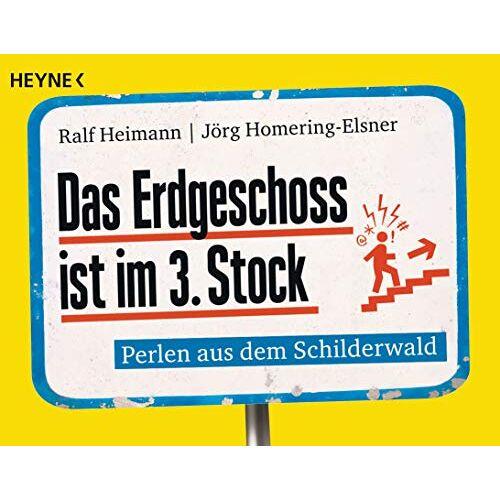 Ralf Heimann - Das Erdgeschoss ist im 3. Stock: Perlen aus der Schilderwelt - Preis vom 21.10.2020 04:49:09 h