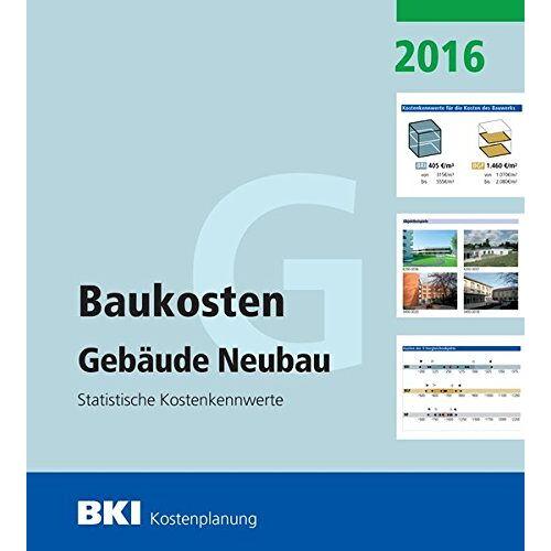 BKI Baukosteninformationszentrum - BKI Baukosten Neubau 2016 Teil 1: Statistische Kostenkennwerte Gebäude - Preis vom 04.10.2020 04:46:22 h