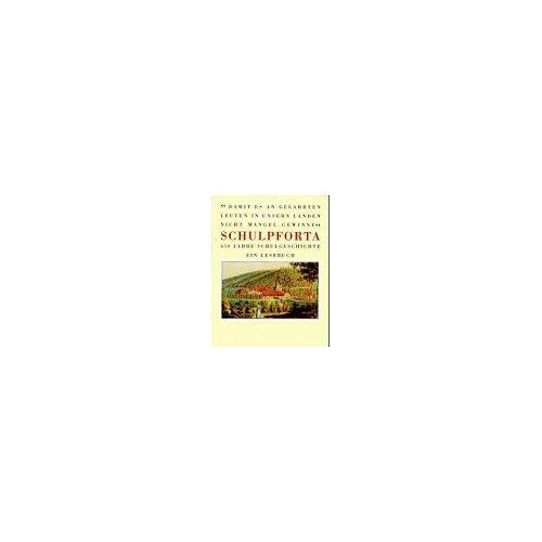 - Schulpforta. Ein Lesebuch 1543 - 1993 - Preis vom 24.01.2021 06:07:55 h