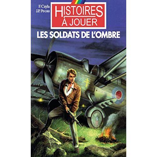 Fabrice Cayla - Les soldats de l'ombre - Preis vom 17.04.2021 04:51:59 h