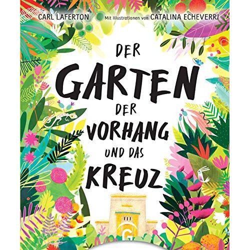 Carl Laferton - Der Garten, der Vorhang und das Kreuz - Preis vom 06.09.2020 04:54:28 h