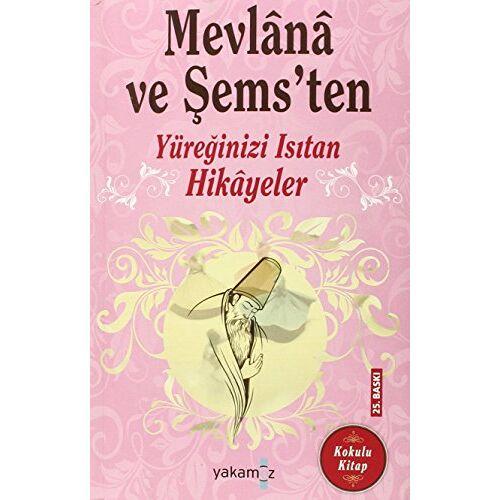 Derince, Ender H. - Mevlana ve Sems'ten Yüreginizi Isitan Hikayeler - Preis vom 18.04.2021 04:52:10 h