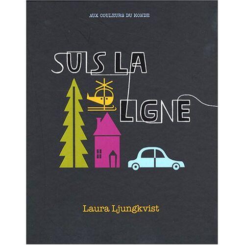 Laura Ljungkvist - Suis la ligne - Preis vom 09.05.2021 04:52:39 h