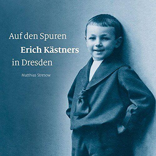Matthias Stresow - Auf den Spuren Erich Kästners in Dresden - Preis vom 21.10.2020 04:49:09 h