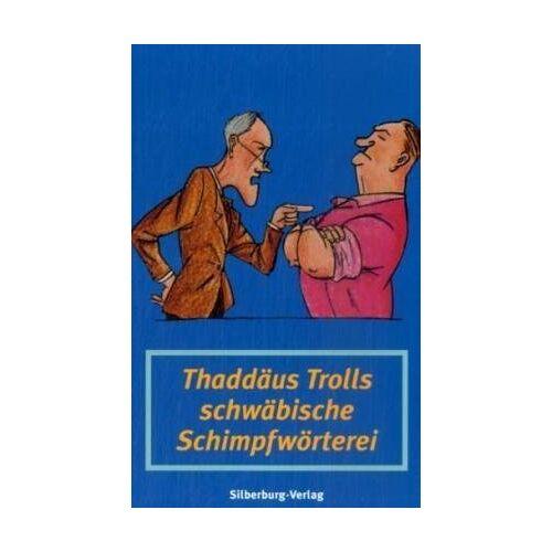 Thaddäus Troll - Thaddäus Trolls schwäbische Schimpfwörterei - Preis vom 20.10.2020 04:55:35 h