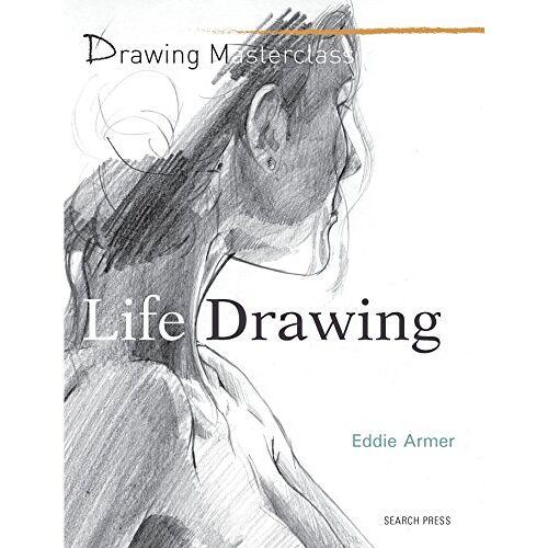 Eddie Armer - Life Drawing  (Drawing Masterclass) - Preis vom 05.09.2020 04:49:05 h