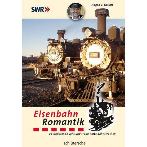 Ortloff, Hagen von - Eisenbahn-Romantik: Faszinierende Loks und traumhafte Bahnstrecken - Preis vom 04.05.2021 04:55:49 h