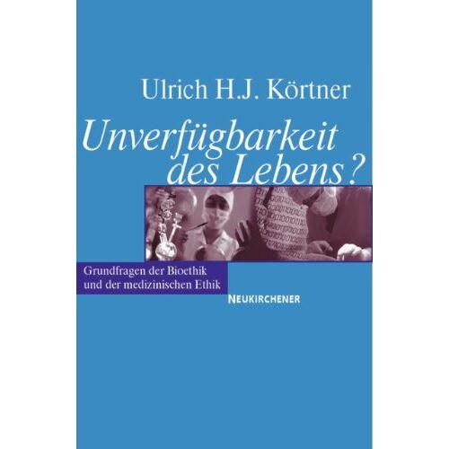 Körtner, Ulrich H. J. - Unverfügbarkeit des Lebens? - Preis vom 05.09.2020 04:49:05 h