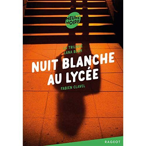 - La triologie Lana Blum : Nuit blanche au lycée - Preis vom 14.04.2021 04:53:30 h