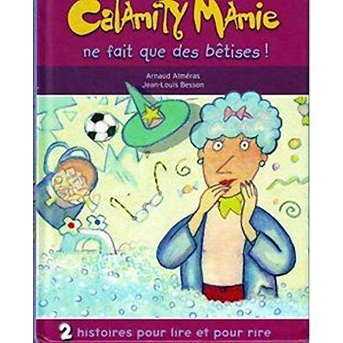 - CALAMITY MAMIE - 2 histoires : Calamity Mamie ne fait que bêtises - Les vacances de Calamity Mamie - Preis vom 05.09.2020 04:49:05 h