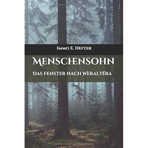 Hefter, Immo E. - Menschensohn: Das Fenster nach Weraltéra - Preis vom 18.04.2021 04:52:10 h