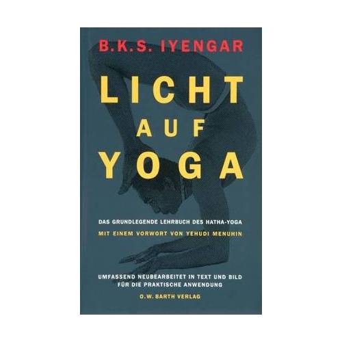 Iyengar, B. K. S. - Licht auf Yoga. Das grundlegende Lehrbuch des Hatha-Yoga - Preis vom 11.11.2019 06:01:23 h