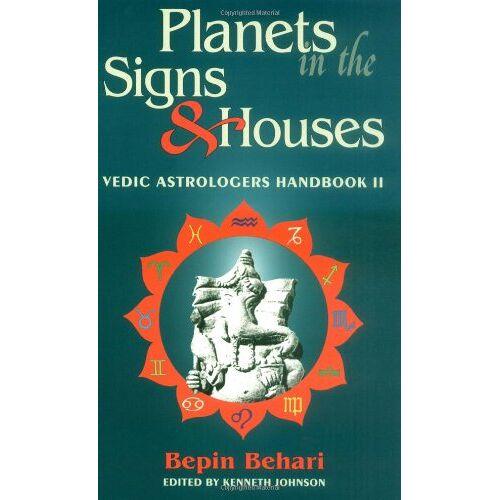 Bepin Behari - Planets in the Signs and Houses: Vedic Astrologer's Handbook Vol. II - Preis vom 13.05.2021 04:51:36 h