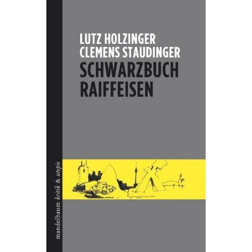 Lutz Holzinger - Schwarzbuch Raiffeisen - Preis vom 11.04.2021 04:47:53 h