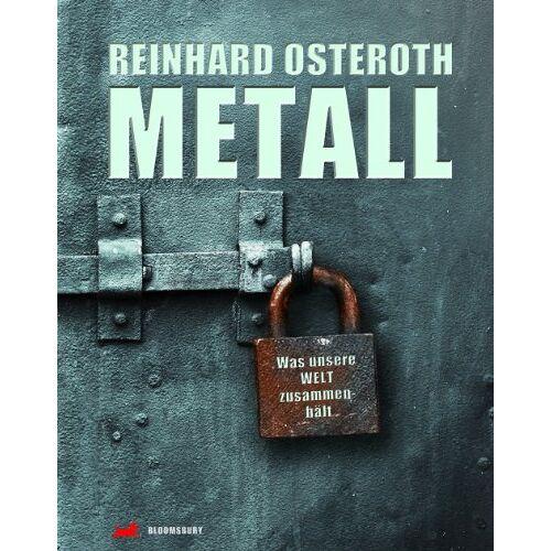 Reinhard Osteroth - Metall: Was unsere Welt zusammenhält - Preis vom 04.05.2021 04:55:49 h