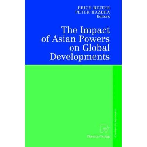 Erich Reiter - The Impact of Asian Powers on Global Developments - Preis vom 30.03.2020 04:52:37 h