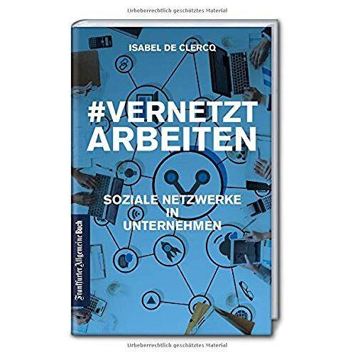 Isabel De Clercq - VernetztArbeiten: Soziale Netzwerke in Unternehmen - Preis vom 20.02.2020 05:58:33 h