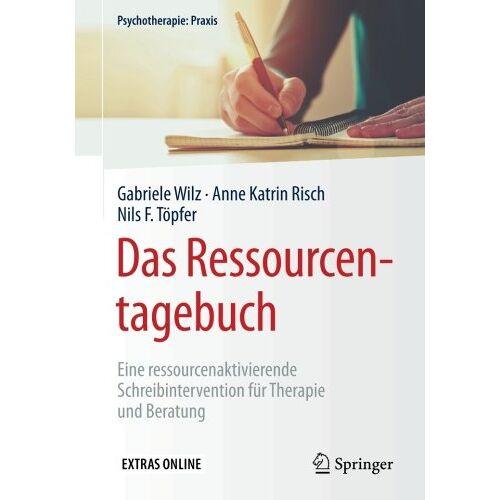 Gabriele Wilz - Das Ressourcentagebuch: Eine ressourcenaktivierende Schreibintervention fur Therapie und Beratung (Psychotherapie: Praxis) - Preis vom 26.10.2020 05:55:47 h