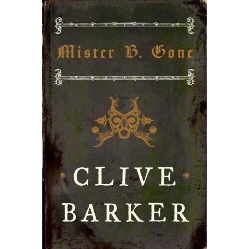 Clive Barker - Mister B. Gone (Barker, Clive) - Preis vom 21.04.2021 04:48:01 h