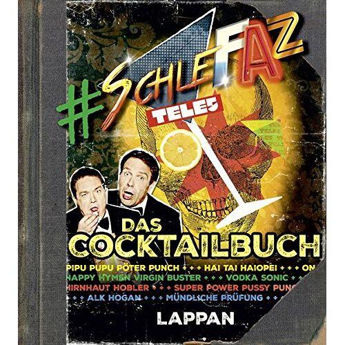 Oliver Kalkofe - SchleFaZ - das Cocktailbuch - Preis vom 05.09.2020 04:49:05 h