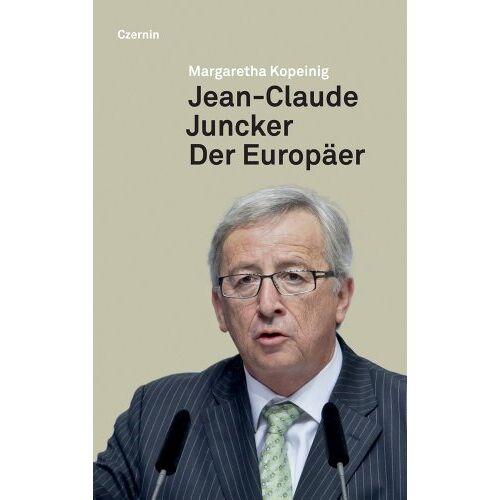 Margaretha Kopeinig - Jean-Claude Juncker: Der Europäer - Preis vom 14.04.2021 04:53:30 h