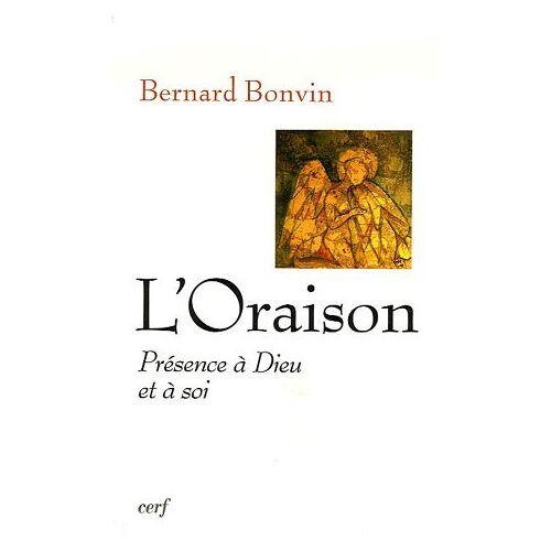 Bernard Bonvin - L'Oraison : Présence à Dieu et à soi - Preis vom 05.10.2020 04:48:24 h