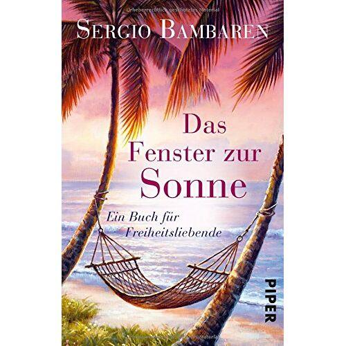 Sergio Bambaren - Das Fenster zur Sonne: Ein Buch für Freiheitsliebende - Preis vom 20.10.2020 04:55:35 h