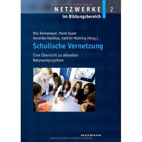 Nils Berkemeyer - Schulische Vernetzung: Eine Übersicht zu aktuellen Netzwerkprojekten - Preis vom 11.07.2020 05:02:50 h