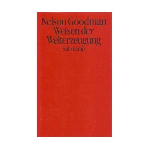 Nelson Goodman - Weisen der Welterzeugung - Preis vom 16.05.2021 04:43:40 h