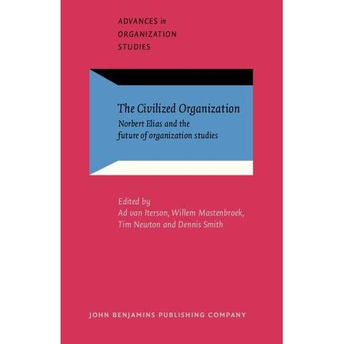 Iterson, Ad Van - The Civilized Organization: Norbert Elias and the Future of Organization Studies (Advances in Organization Studies, Band 10) - Preis vom 26.03.2020 05:53:05 h