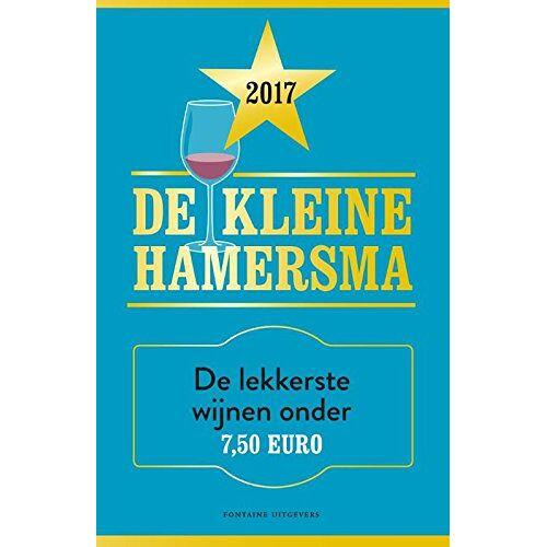 Harold Hamersma - De kleine Hamersma 2017: de lekkerste wijnen onder EUR7,50: de lekkerste wijnen onder €7,50 - Preis vom 14.04.2021 04:53:30 h